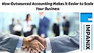 How Outsourced Accounting Makes it Easier to Scale Your Business