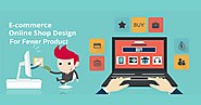 E-commerce Website Design Strategy For Fewer Products