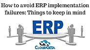 How to avoid ERP implementation Failures: Things to keep in mind