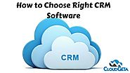 How to Choose Right CRM Software | CloudGeta | CRM Software