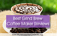Best Grind Brew Coffee Maker Reviews