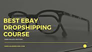 Best eBay Dropshipping Course: (Our Reccommendation Is...)