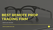 Best Remote Prop Trading Firms (Our Reccommendation Is...)