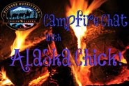 NEW Video Series! Campfire Chat with Alaska Chick
