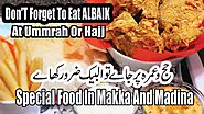 Albaik - Don;t Forget To Eat Special Food When you Go Umrah Or Hajj