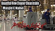 Masjid e Nabvi Madina Cleaning work -Allah Give us Cleaning Job
