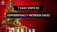 7 Steps To Drive Sales On X'mas For Magento Development Websites