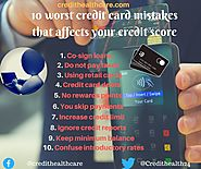 10 worst credit card mistakes that can damage your credit score | Credit Healthcare