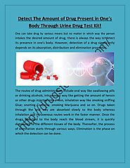 Detect the Amount of Drug Present in One's Body through Urine Drug Test Kit!