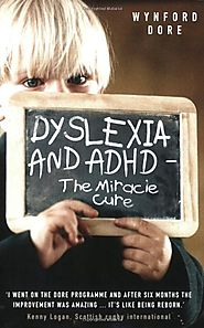 Dyslexia and ADHD: The Miracle Cure