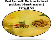 Best Ayurvedic Medicine for heart problems at GuruPrasadam...