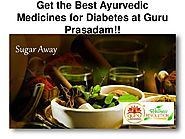 Get the Best Ayurvedic Medicines for Diabetes at Guru Prasadam!!