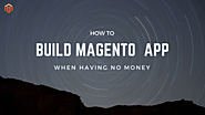 How To Build Magento 2 App When Having No Money? - Tigren