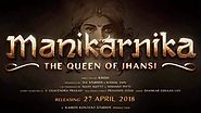 Manikarnika: The Queen of Jhansi : 27th April 2018: