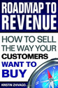Roadmap to Revenue: How to Sell the Way Your Customers Want to Buy