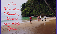 How Vacation Planning Service can Help You