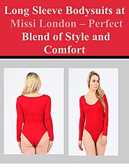 Long Sleeve Bodysuits at Missi London - Perfect Blend of Style and Comfort by Missi London - issuu