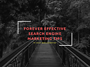 FOREVER EFFECTIVE SEARCH ENGINE MARKETING TIPS – Crazy Media Marketing