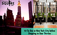 10 To-Dos in New York City before Stepping in Your Thirties