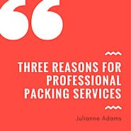 Three Reasons for Professional Packing Services