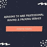Reasons to Hire Professional Moving & Packing Service