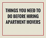 Things You Need to Do before Hiring Apartment Movers