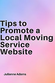Tips to Promote a Local Moving Service Website