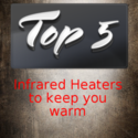 Top Rated Infrared Heaters- Top 5