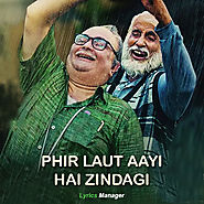 Phir Laut Aayi Hai Zindagi Song Lyrics | 102 Not Out | Amitabh Bachchan