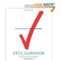 The Checklist Manifesto: How to Get Things Right Atul Gawande