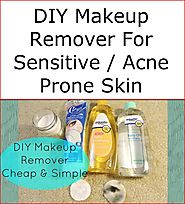 DIY Makeup Remover For Sensitive / Acne Prone Skin