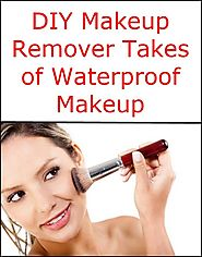 DIY Makeup Remover Takes of Waterproof Makeup