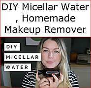 DIY Micellar Water | Homemade Makeup Remover
