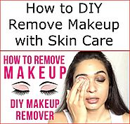 How to DIY Remove Makeup with Skin Care
