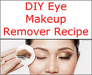 DIY Eye Makeup Remover Recipe