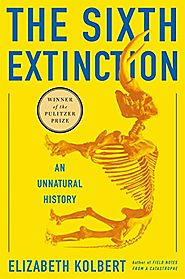 The Sixth Extinction: An Unnatural History - Elizabeth Kolbert