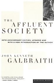The Affluent Society - John Kenneth Galbraith