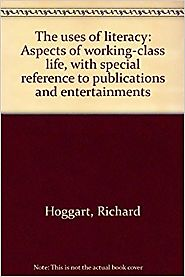 The uses of literacy: Aspects of working-class life, with special reference to publications and entertainments - Rich...