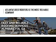 See The Tips For Roof Repair | Atlantas Best Roofers