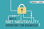 Why is Net Neutrality Important for Small Businesses? | SearchNative