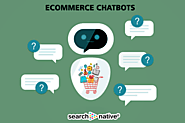Chatbot: Giving A New Dimension to E-commerce | SearchNative