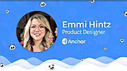 Introducing: Anchor's new Product Designer – Anchor – Medium