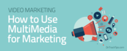How to use Multimedia for Marketing - Ronnie Bincer