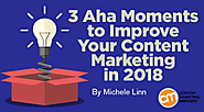 3 Aha Moments to Improve Your Content Marketing in 2018