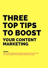 Three Top Tips to Boost Your Content Marketing by amy - issuu