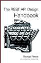Amazon.com: The REST API Design Handbook eBook: George Reese, Christian Reilly: Kindle Store