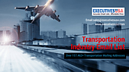 Meet your Targeted Objectives with Our Transportation Email List