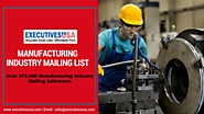 Engage the Global Specialists with the Manufacturing Industry List