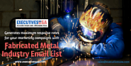 Save Marketing Costs and Time by Using ExecutivesUSA's Fabricated Metal Industry Mailing Database