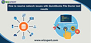 How to resolve network issues with QuickBooks File Doctor test results